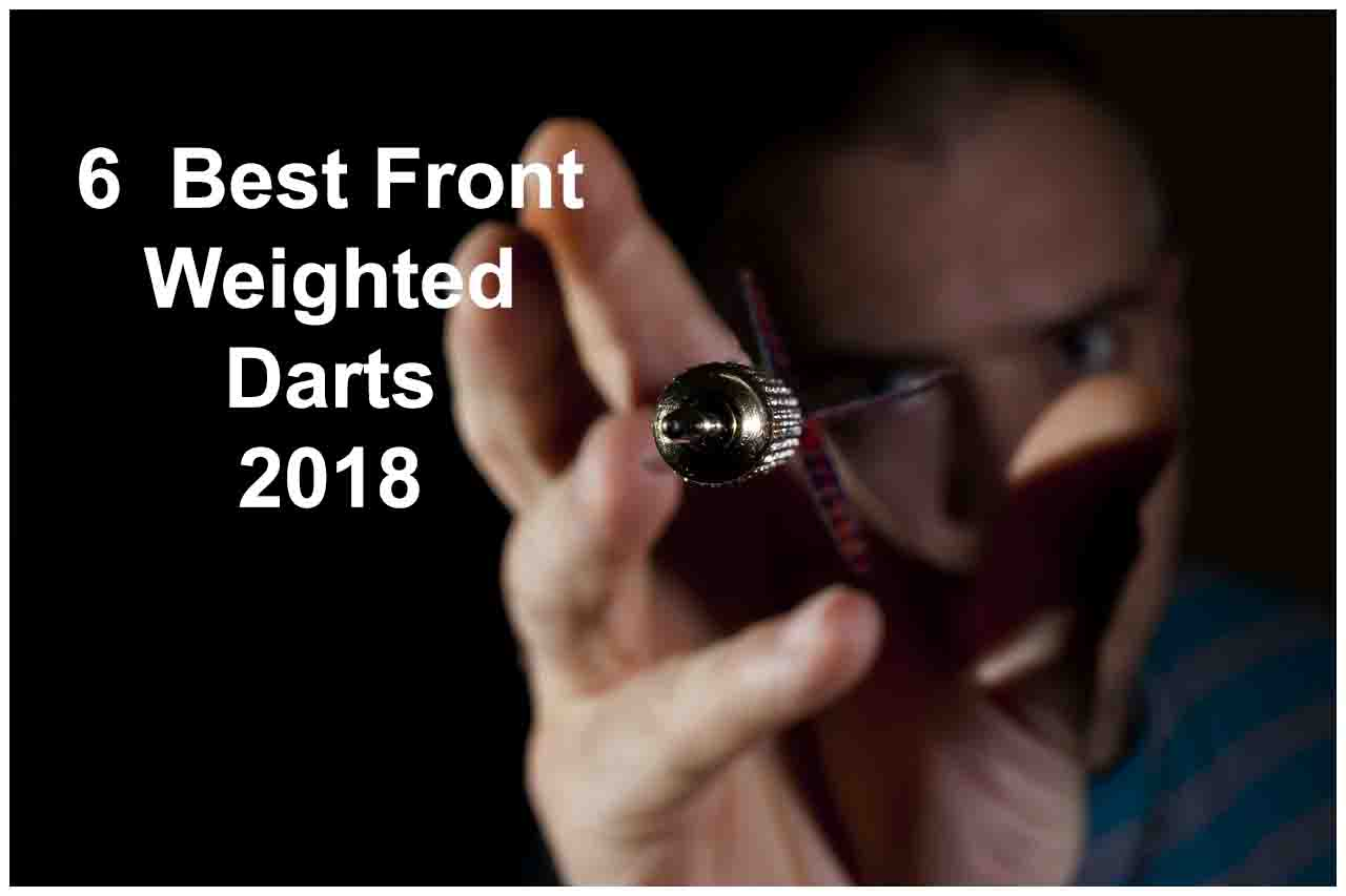 6 Best Front Weighted Darts 2018