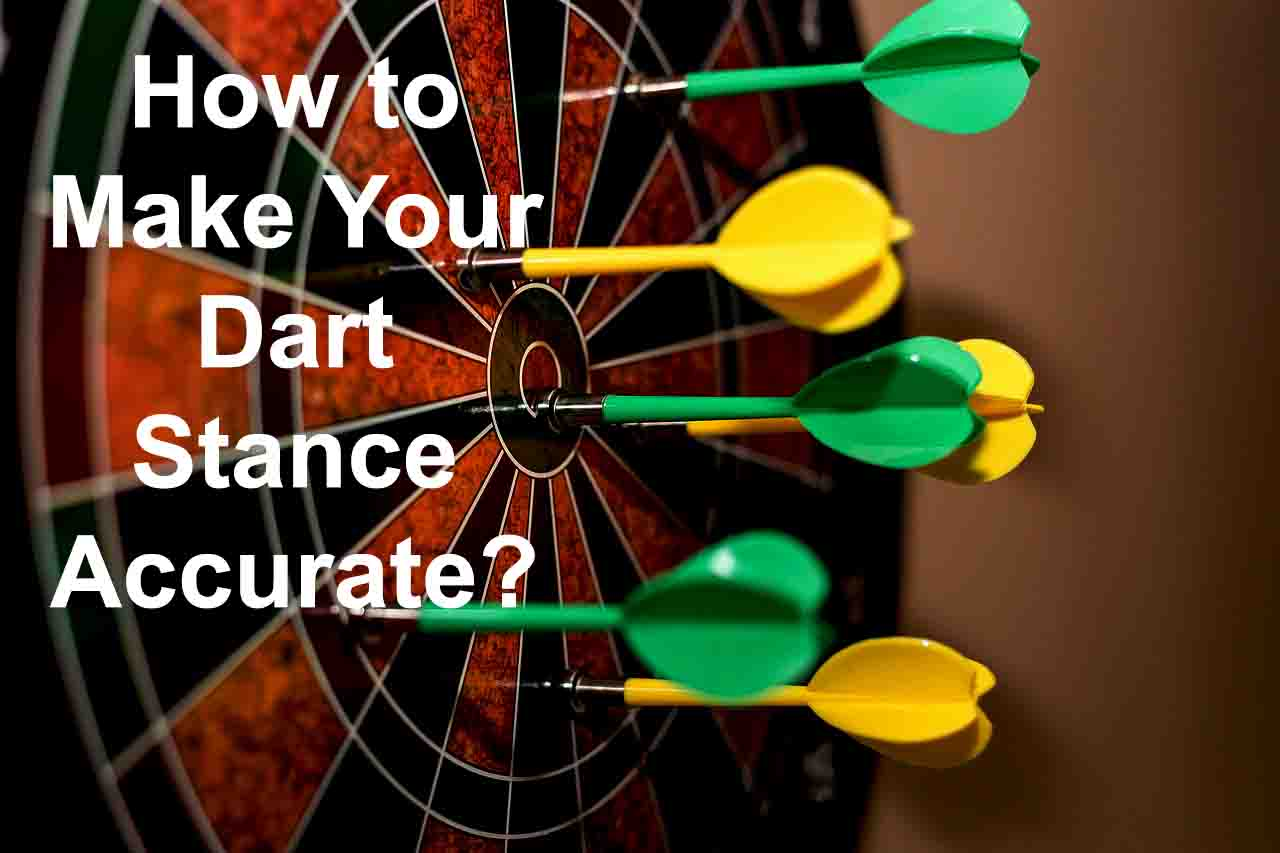how to make your dart stance accurate